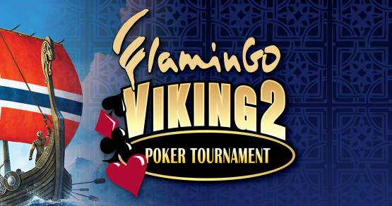 FLAMINGO VIKING 2 POKER TOURNAMENT PROGRAM