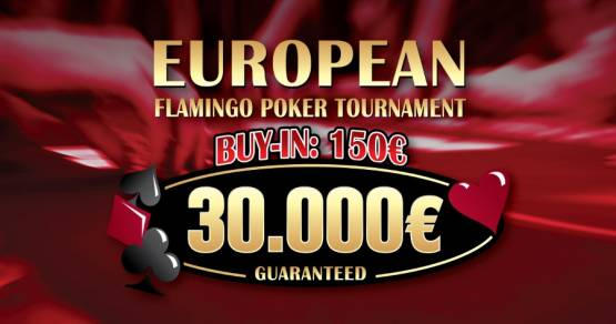 EUROPEAN FLAMINGO POKER TOURNAMENT